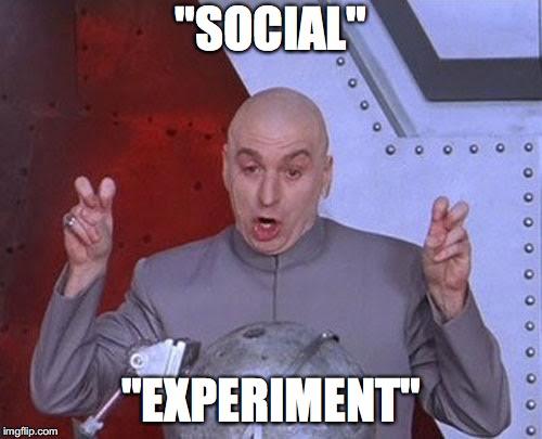 """Dr Evil sagt """"Social Experiment"""""""